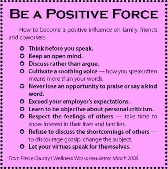 be a positive force